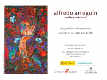 """""""Arreguín: Sueños y naturaleza,"""" Museo de América, Madrid, Spain"""
