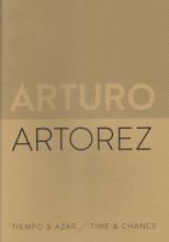 Lauro Flores. Arturo Artorez: Time & Chance / Tiempo y azar. Seattle: Marquand Books, 2014