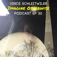 Imagine Otherwise Podcast Ep 30