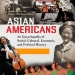"Cover of ""Asian Americans: An Encyclopedia of Social, Cultural, Economic, and Political History"""